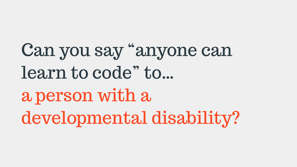 """Can you say """"anyone can learn to code"""" to… a pe..."""