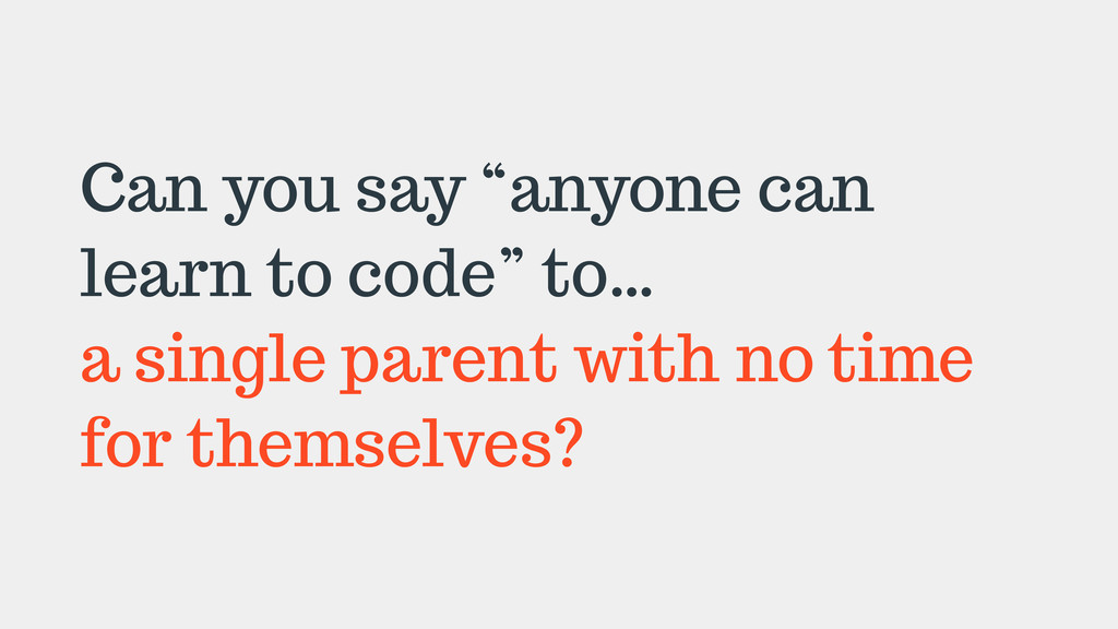 """Can you say """"anyone can learn to code"""" to… a si..."""