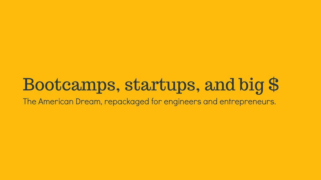 Bootcamps, startups, and big $ The American Dre...