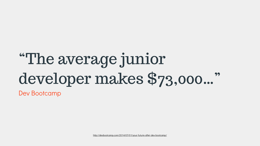"""The average junior developer makes $73,000…"" D..."
