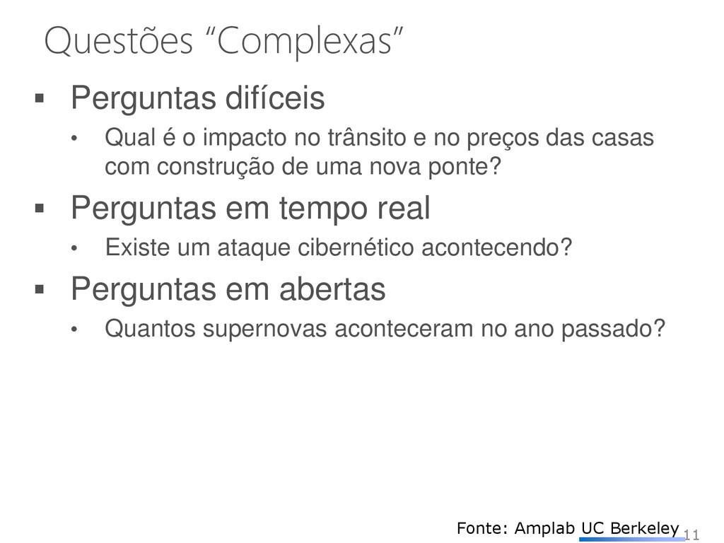 "Questões ""Complexas"" 11 Fonte: Amplab UC Berkel..."