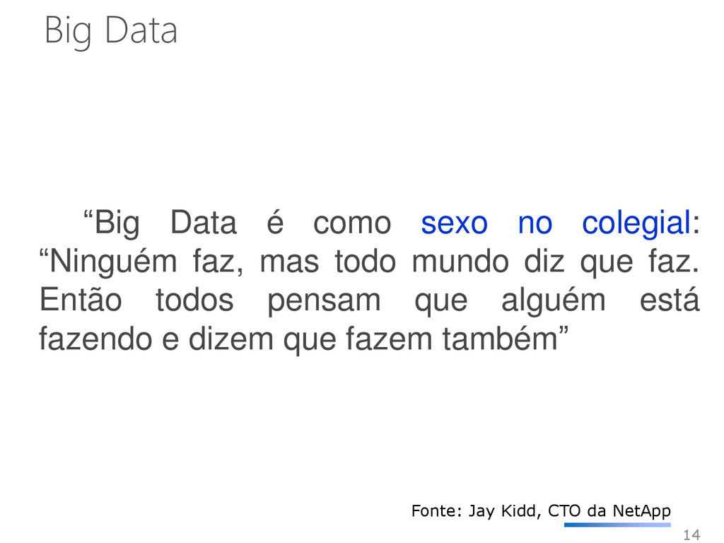"""14 """"Big Data é como sexo no colegial: """"Ninguém ..."""