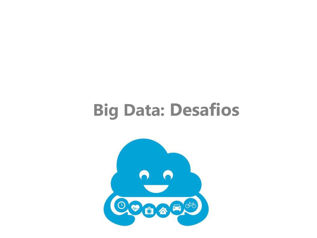 Big Data: Desafios