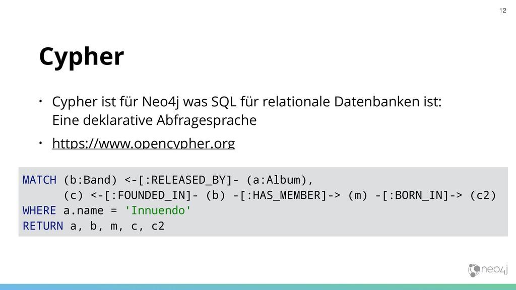 Cypher • Cypher ist für Neo4j was SQL für relat...