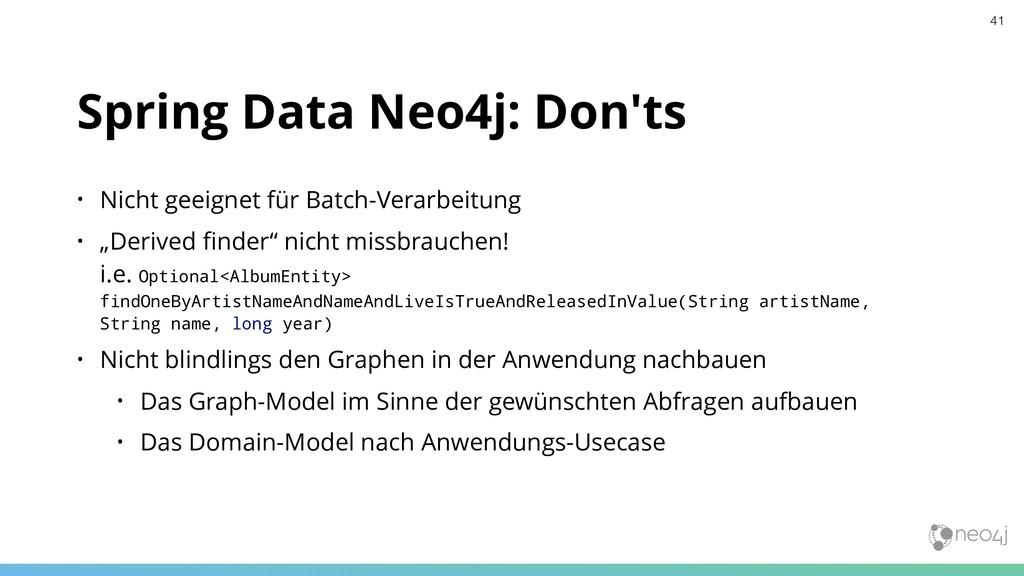 Spring Data Neo4j: Don'ts • Nicht geeignet für ...