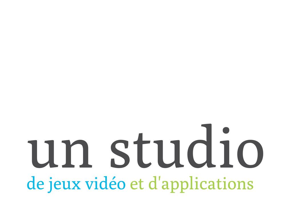 un studio de jeux vidéo et d'applications