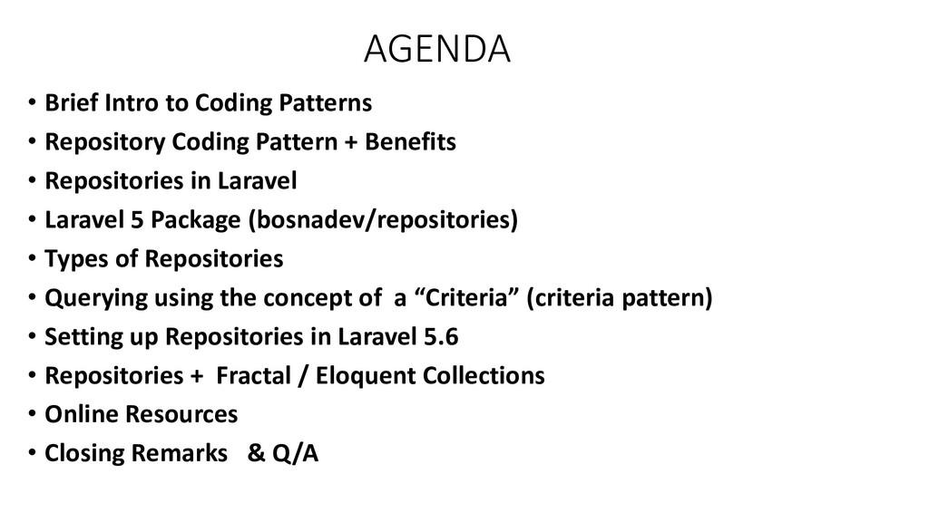 AGENDA • Brief Intro to Coding Patterns • Repos...