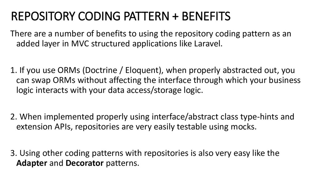 REPOSITORY CODING PATTERN + BENEFITS There are ...