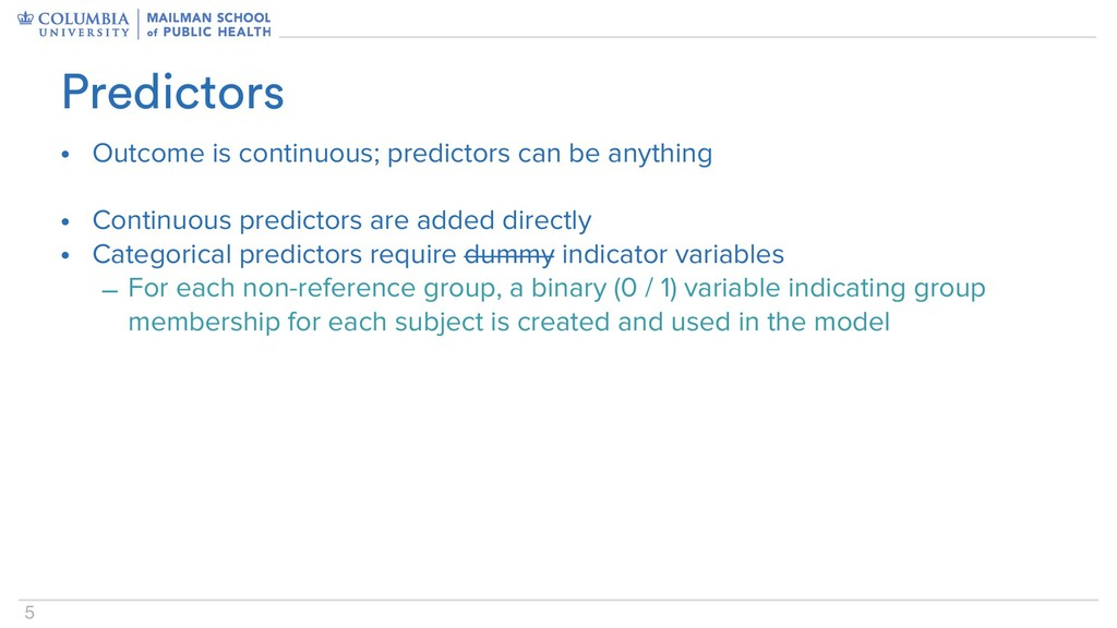 5 • Outcome is continuous; predictors can be an...