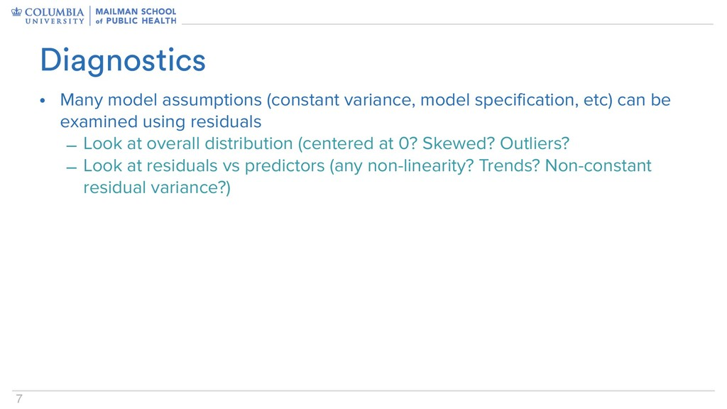 7 • Many model assumptions (constant variance, ...