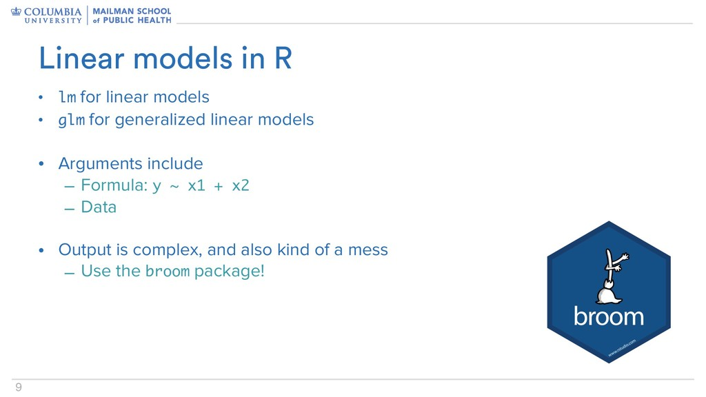 9 • lm for linear models • glm for generalized ...
