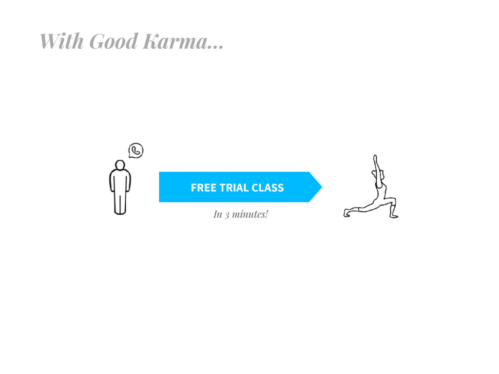 FREE TRIAL CLASS With Good Karma… In 3 minutes!
