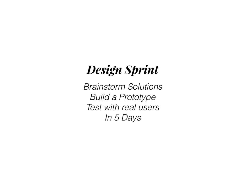 Design Sprint Brainstorm Solutions Build a Prot...