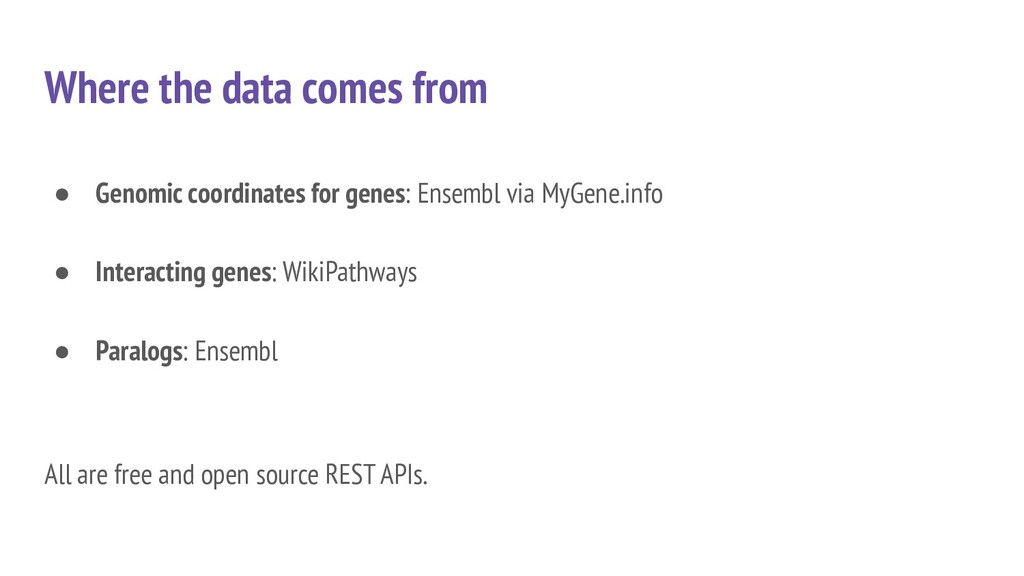 Where the data comes from ● Genomic coordinates...