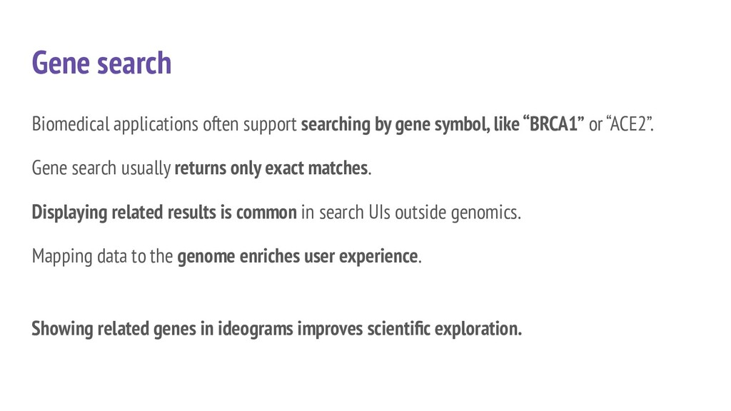 Biomedical applications often support searching...