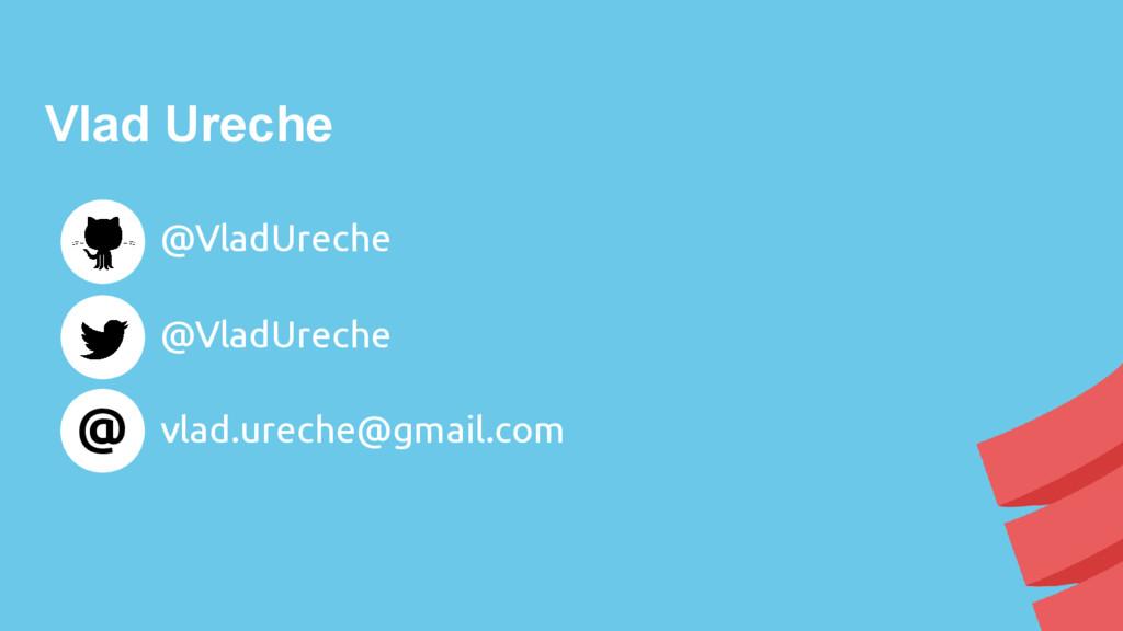 Vlad Ureche @ @VladUreche @VladUreche vlad.urec...