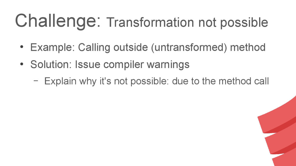 Challenge: Transformation not possible ● Exampl...