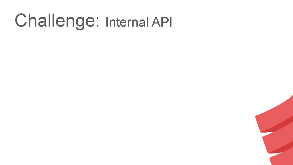 Challenge: Internal API