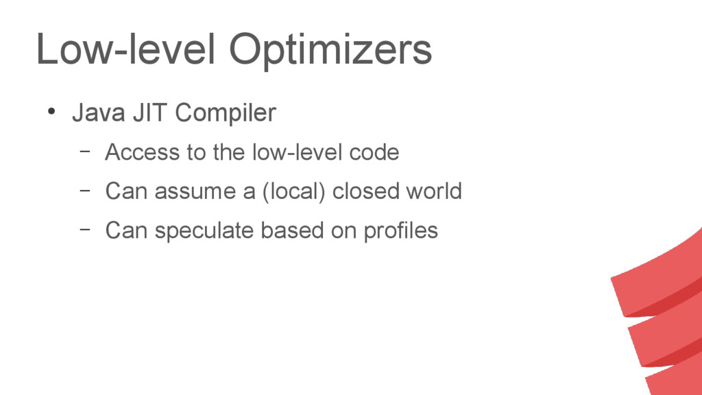 Low-level Optimizers ● Java JIT Compiler – Acce...