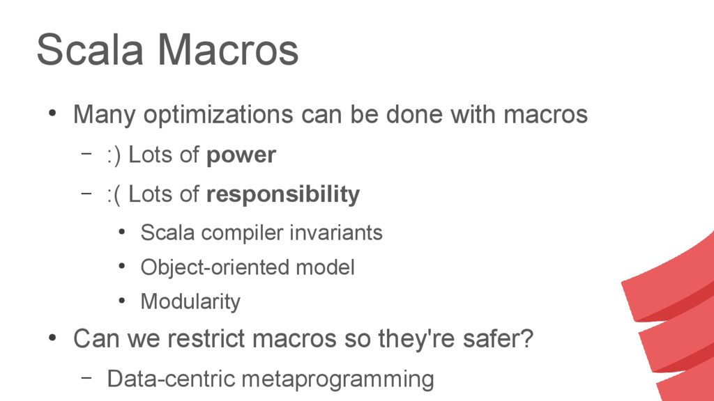 Scala Macros ● Many optimizations can be done w...