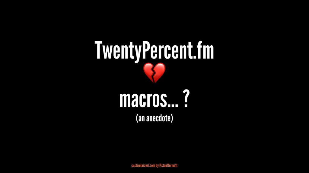 TwentyPercent.fm ! macros... ? (an anecdote) cu...