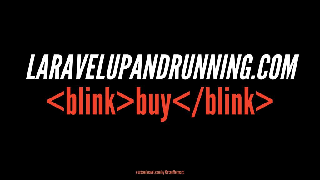 LARAVELUPANDRUNNING.COM <blink>buy</blink> cust...