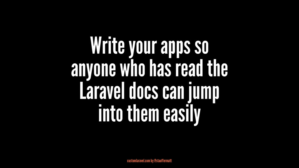 Write your apps so anyone who has read the Lara...