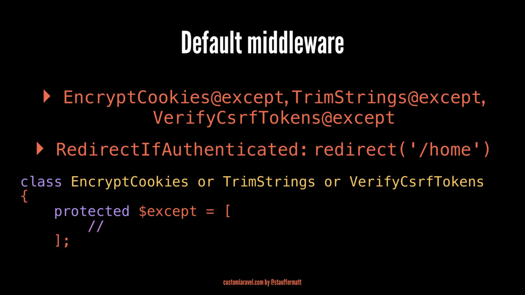 Default middleware ▸ EncryptCookies@except, Tri...