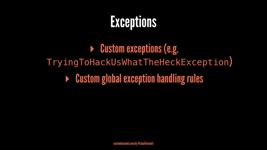 Exceptions ▸ Custom exceptions (e.g. TryingToHa...