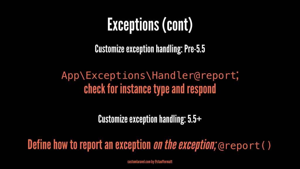 Exceptions (cont) Customize exception handling:...