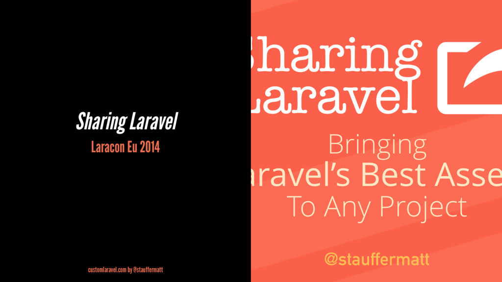 Sharing Laravel Laracon Eu 2014 customlaravel.c...