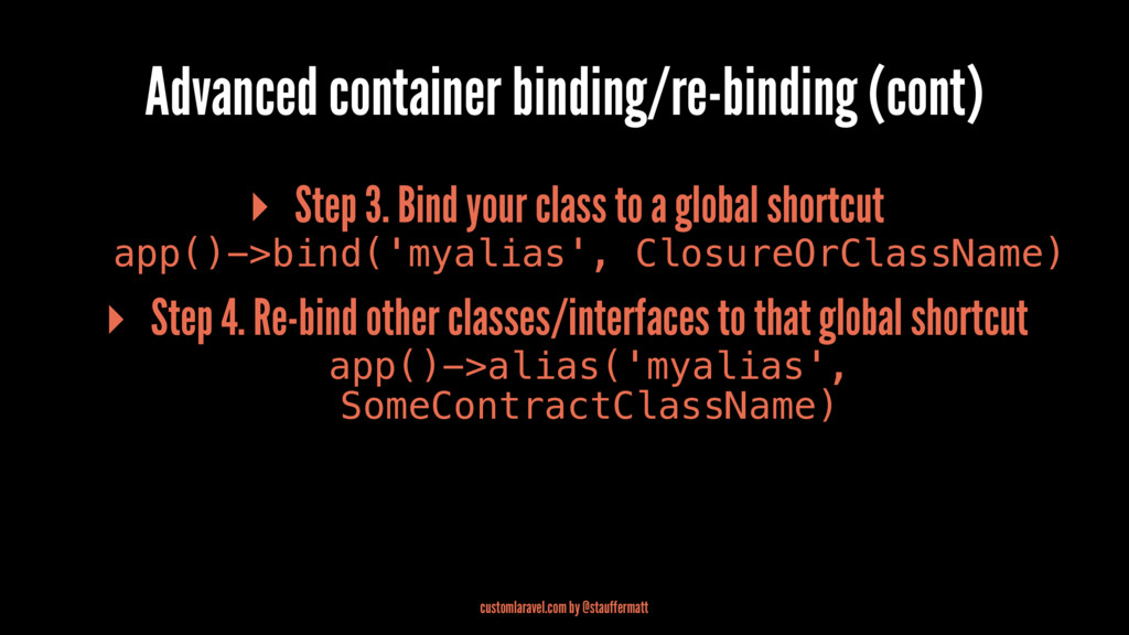 Advanced container binding/re-binding (cont) ▸ ...