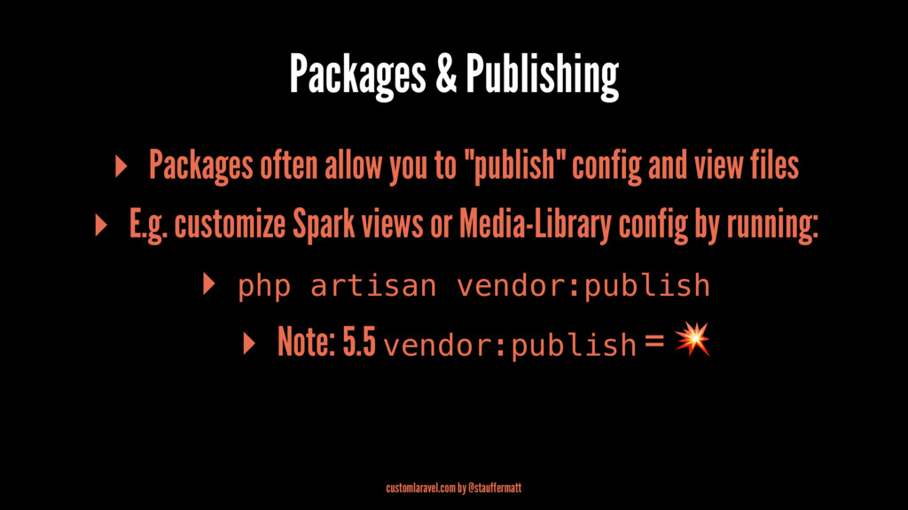 Packages & Publishing ▸ Packages often allow yo...