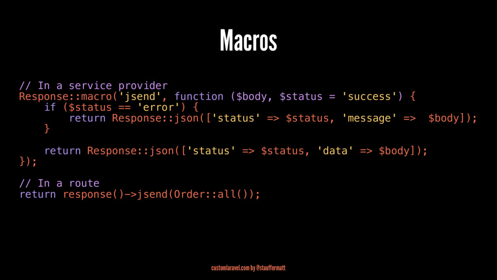 Macros // In a service provider Response::macro...