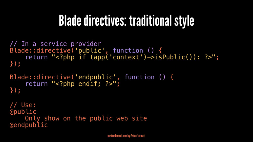 Blade directives: traditional style // In a ser...