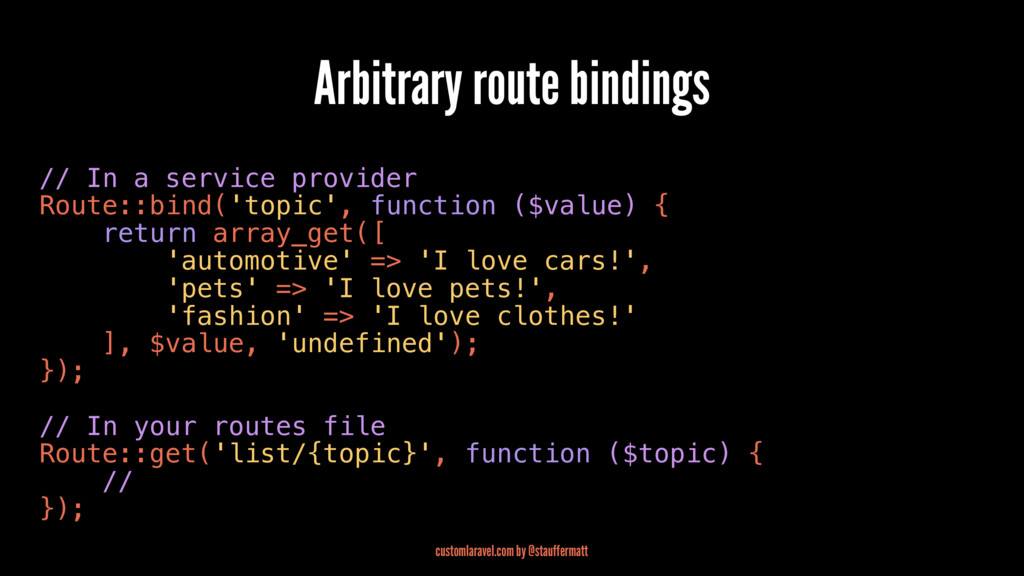 Arbitrary route bindings // In a service provid...