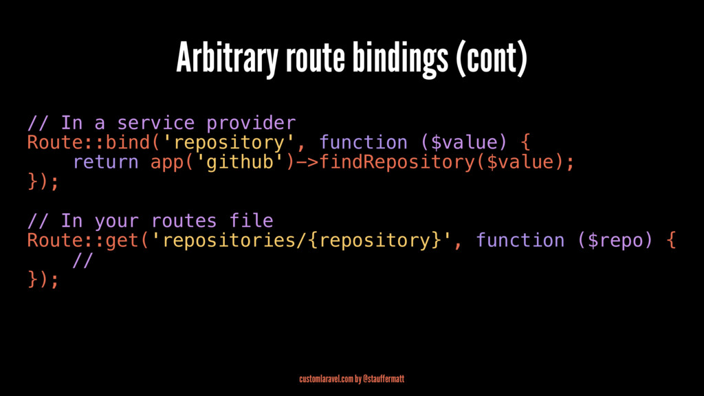 Arbitrary route bindings (cont) // In a service...