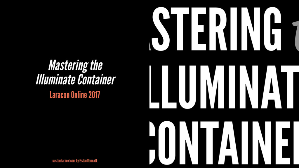 Mastering the Illuminate Container Laracon Onli...