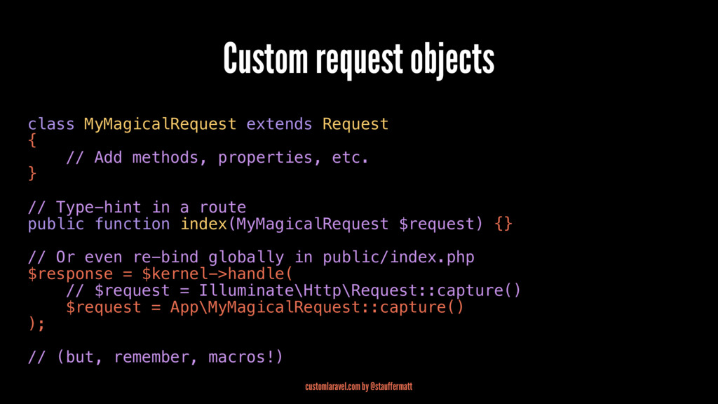 Custom request objects class MyMagicalRequest e...