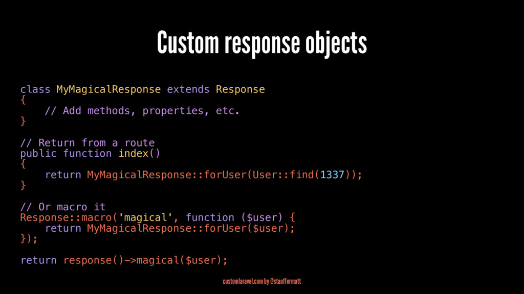 Custom response objects class MyMagicalResponse...