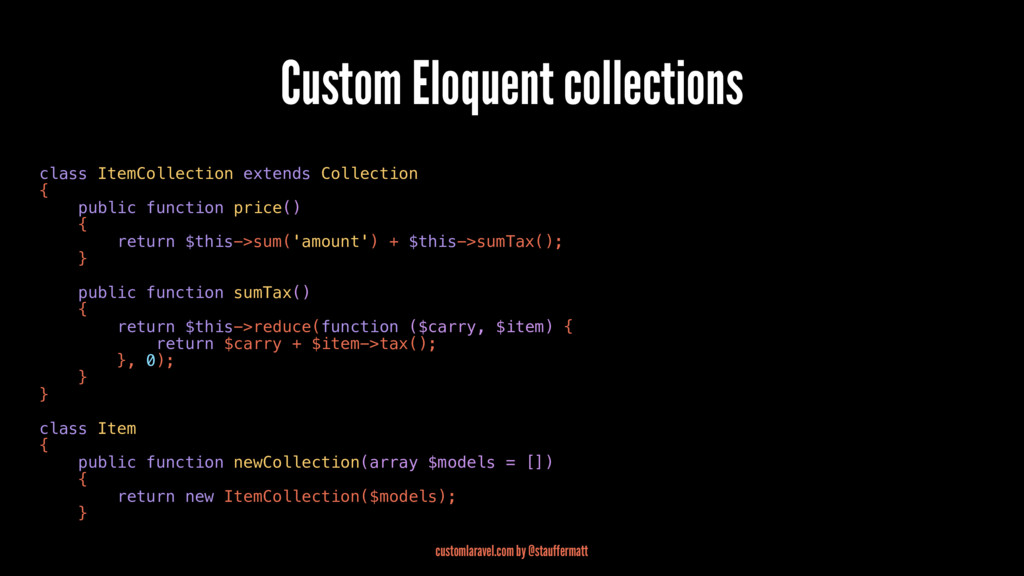 Custom Eloquent collections class ItemCollectio...