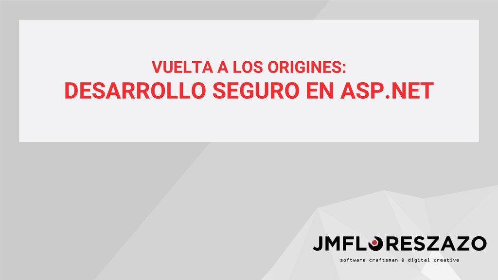 VUELTA A LOS ORIGINES: DESARROLLO SEGURO EN ASP...