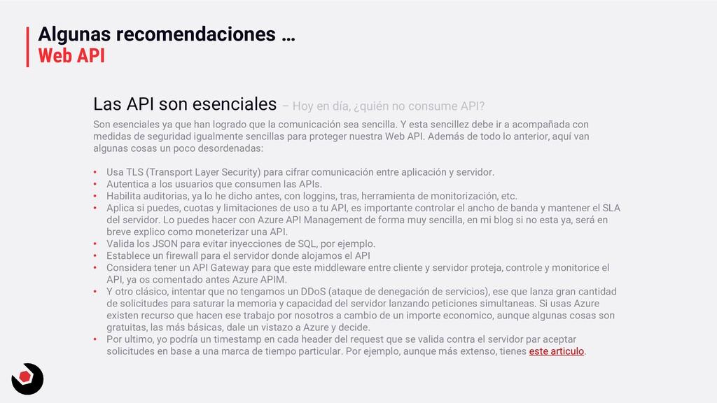 Algunas recomendaciones … Web API Son esenciale...
