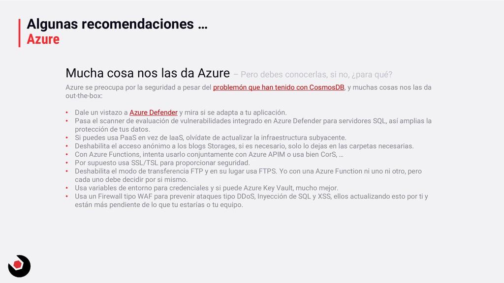 Algunas recomendaciones … Azure Azure se preocu...