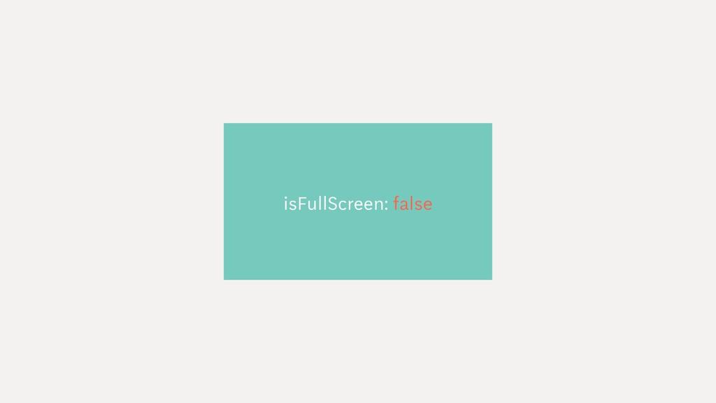 isFullScreen: false