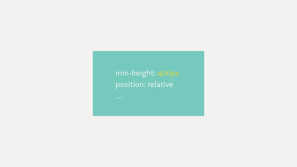 min-height: 400px position: relative …