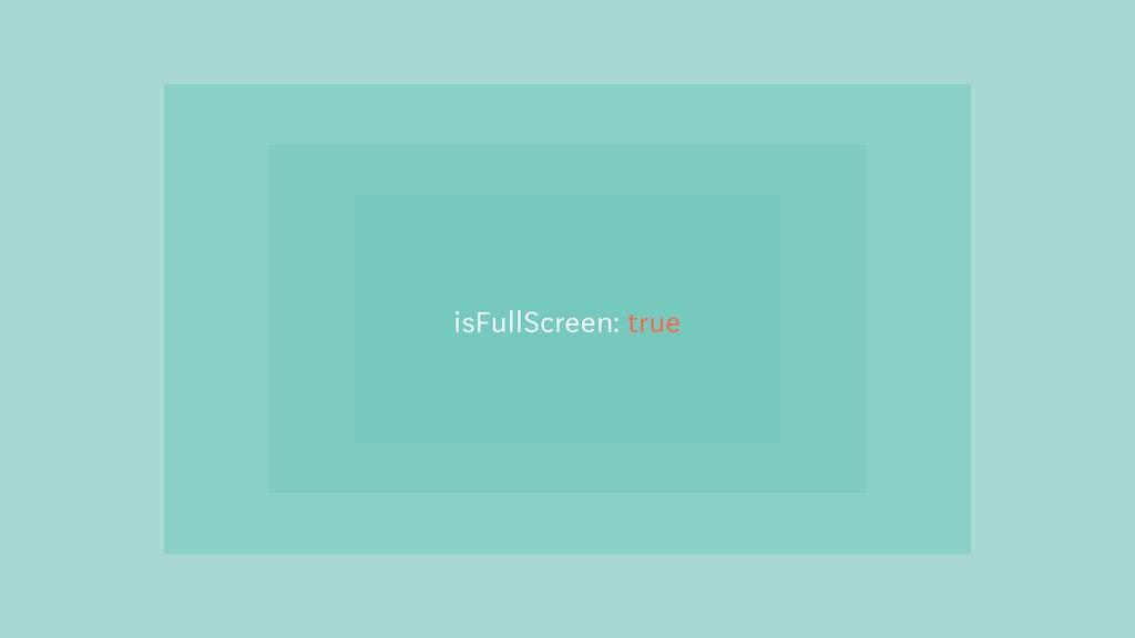 isFullScreen: true