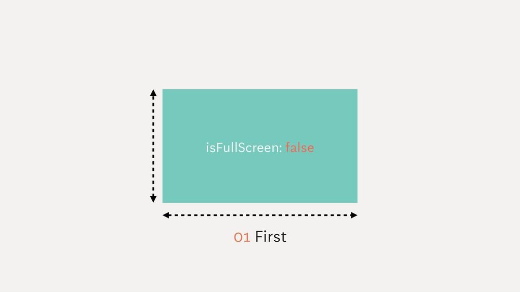 isFullScreen: false 01 First