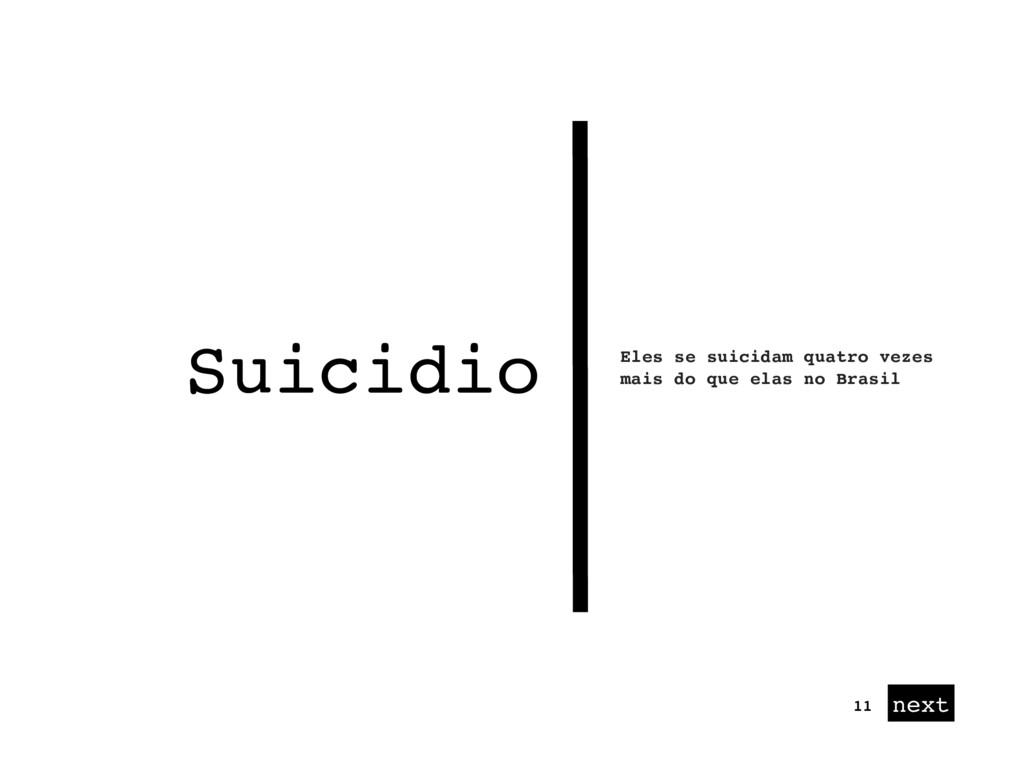 next Eles se suicidam quatro vezes mais do que ...