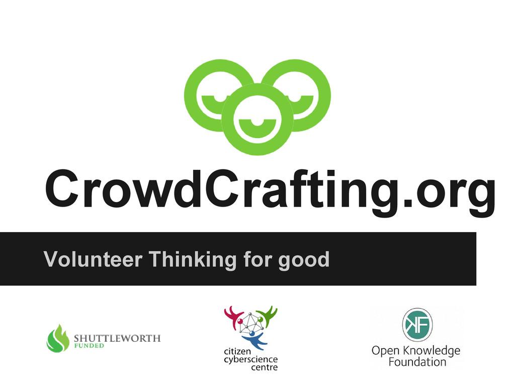 CrowdCrafting.org Volunteer Thinking for good